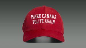 Make Canada Polite Again